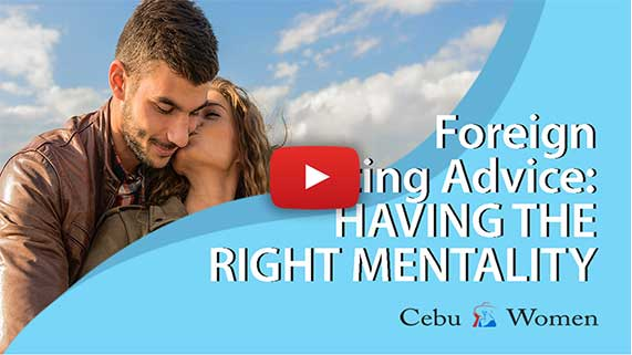 Cebu Women | Foreign Dating Advice - Having the Right Mentality