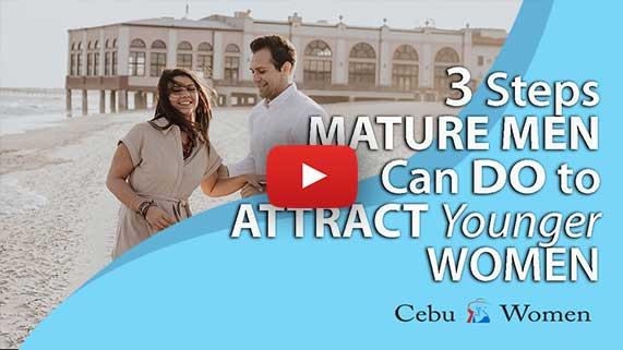 Cebu Women | Three Steps Mature Men Can Do to Attract Younger Women
