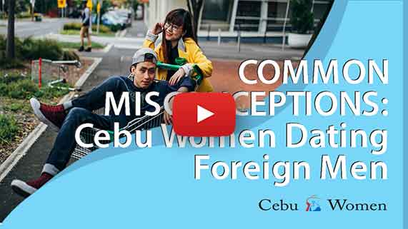 Cebu Women | Common Misconceptions About Cebu Women Dating Foreign Men